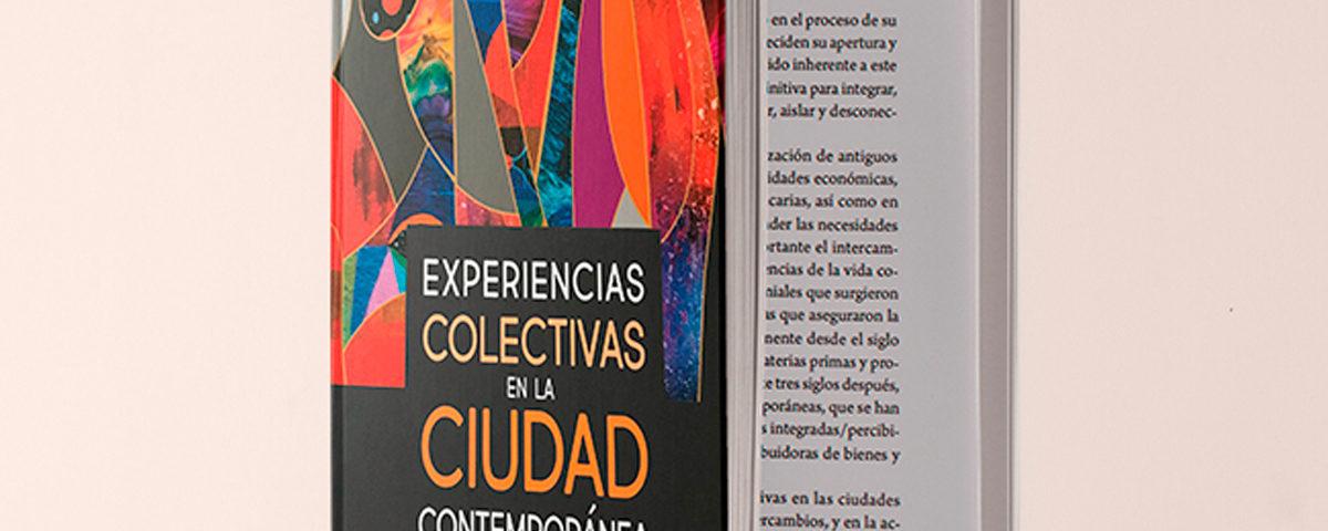 Experiencias colectivas de la ciudad contemporánea